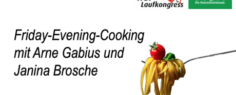 Friday-Evening-Cooking beim digitalen WLV Laufkongress